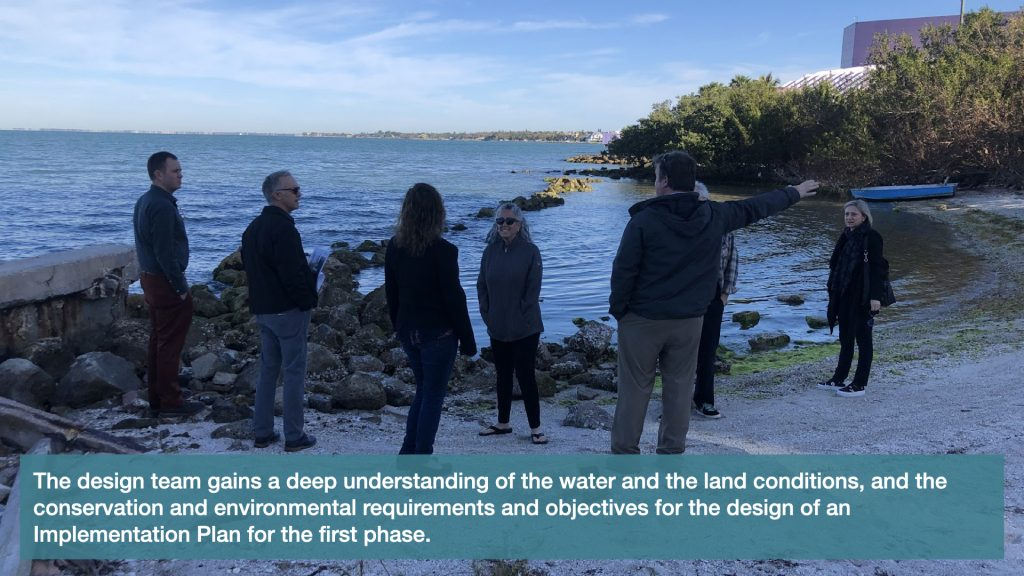 The design team gains a deep understanding of the water and the land conditions, and the conservation and environmental requirements and objectives for the design of an implementation plan for the first phase.