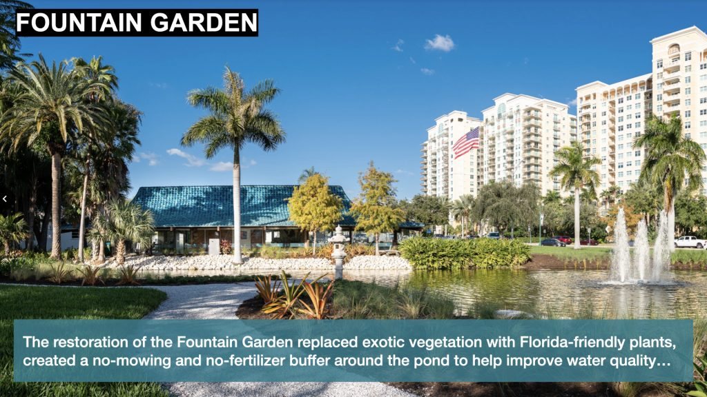 The restoration of the Fountain Garden replaced exotic vegetation with Florida-friendly plants, created a no-mowing and no-fertilizer buffer around the pond to help improve water quality…