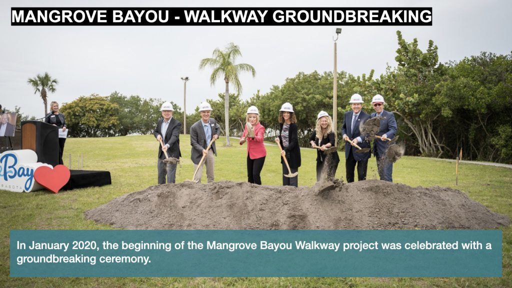 In January 2020, the beginning of the Mangrove Bayou Walkway project was celebrated with a groundbreaking ceremony.