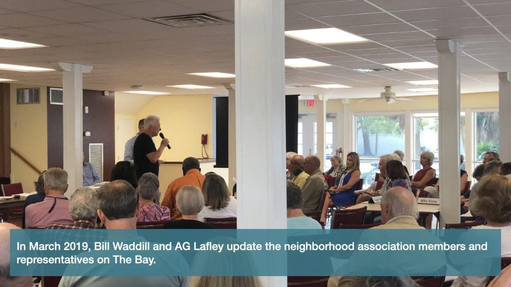 In March 2019, Bill Waddill and AG Lafley update the neighborhood association members and representatives on The Bay.
